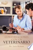 libro Conversaciones Con Un Veterinario