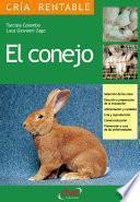 libro El Conejo: Selección De Las Razas, Elección Y Preparación De La Instalación, Alimentación Y Cuidados, Cría Y Reproducción, Comercialización, Prevención Y Cura De Las Enfermedades