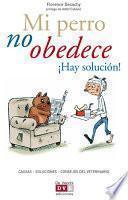 libro Mi Perro No Obedece ¡hay Solución!