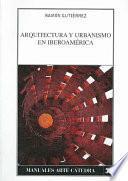libro Arquitectura Y Urbanismo En Iberoamérica