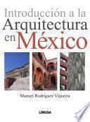 libro Introducción A La Arquitectura En México