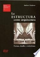 libro La Estructura Como Arquitectura