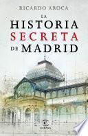 libro La Historia Secreta De Madrid Y Sus Edificios