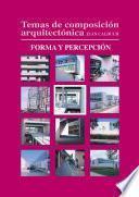 libro Temas De Composición Arquitectónica. 5.forma Y Percepción