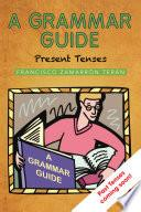 libro A Grammar Guide: Present Tenses And Dictionary