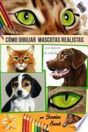 libro Cómo Dibujar Mascotas Realistas