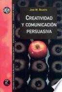 Creatividad Y Comunicación Persuasiva