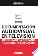 libro Documentación Audiovisual En Televisión