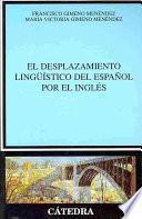 libro El Desplazamiento Lingüístico Del Español Por El Inglés