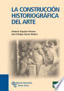 libro La Construcción Historiográfica Del Arte