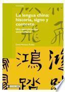libro La Lengua China: Historia, Signo Y Contexto