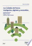 libro Las Ciudades Del Futuro: Inteligentes, Digitales Y Sostenibles