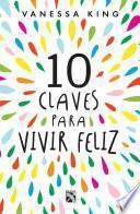 libro 10 Claves Para Vivir Feliz