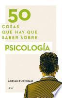 libro 50 Cosas Que Hay Que Saber Sobre Psicología
