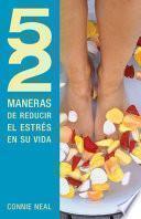 libro 52 Maneras De Reducir El Estrés En Su Vida