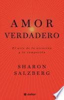 libro Amor Verdadero. El Arte De La Atención Y La Compasión