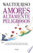 libro Amores Altamente Peligrosos