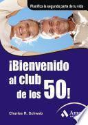 libro ¡bienvenido Al Club De Los 50!