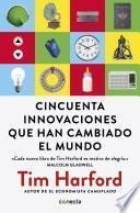 libro Cincuenta Innovaciones Que Han Cambiado El Mundo