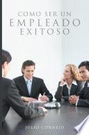 libro Como Ser Un Empleado Exitoso