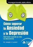 libro CÓmo Superar La Ansiedad Y La DepresiÓn