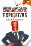 libro Cómo Tratar Con Personas Emocionalmente Explosivas