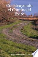 libro Construyendo El Camino Al Exito