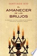 libro El Amanecer De Los Brujos