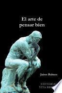 libro El Arte De Pensar Bien