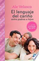 libro El Lenguaje Del Cariño Entre Padres E Hijos