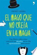 libro El Mago Que No Creía En La Magia
