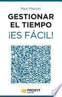 libro Gestionar El Tiempo ¡es Fácil!