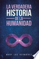 libro La Verdadera Historia De La Humanidad