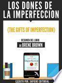 Los Dones De La Imperfeccion (the Gifts Of Imperfection)   Resumen Del Libro De Brene Brown