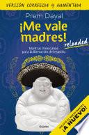 libro ¡me Vale Madres! Reloaded