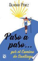 Paso A Paso… Por El Camino De Santiago