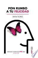 libro Pon Rumbo A Tu Felicidad.