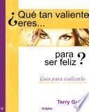 libro ¿qué Tan Valiente Eres Para Ser Feliz?