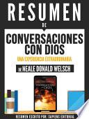Resumen De  Conversaciones Con Dios: Una Experiencia Extraordinaria   De Neale Donald Walsch