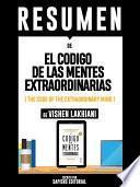 libro Resumen De  El Codigo De Las Mentes Extraordinarias (the Code Of The Extraordinary Mind)   De Vishen Lakhiani