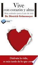 libro Vive Con Corazón Y Alma