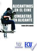 libro Alicantinos En El Cine. Cineastas En Alicante