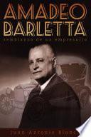 libro Amadeo Barletta: Semblanza De Un Empresario