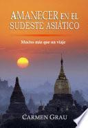 libro Amanecer En El Sudeste Asiático