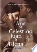 Ana Y Celestino Y Juan Y Elena
