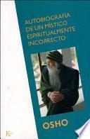 libro Autobiografía De Un Místico Espiritualmente Incorrecto