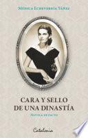 libro Cara Y Sello De Una Dinastía (novela De Facto)