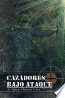 libro Cazadores Bajo Ataque