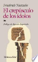 libro El Crepúsculo De Los ídolos