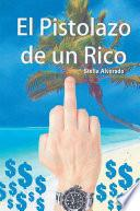 libro El Pistolazo De Un Rico